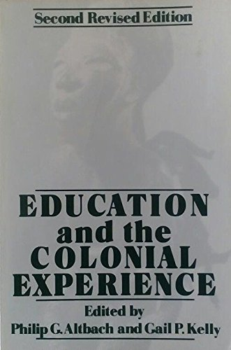 Education and the Colonial Experience: Philip G. Altbach, Gail Paradise Kelly