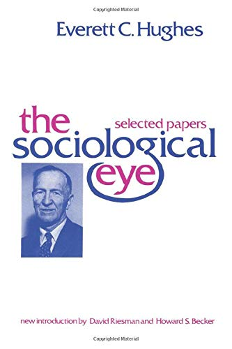 9780878559596: The Sociological Eye: Selected Papers (Social Science Classics Series)