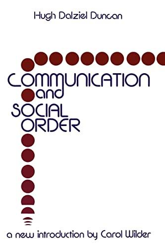 Communication and Social Order: Duncan, Hugh Dalziel