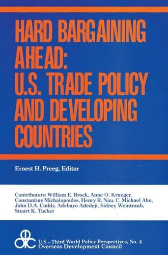 Hard Bargaining Ahead: U.S. Trade Policy and Developing Countries (Social and Moral Thought Series)...