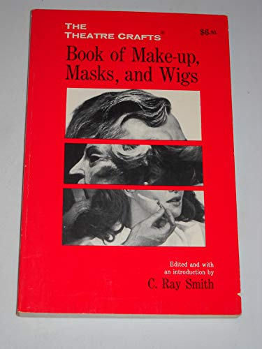9780878570584: The Theatre Crafts Book of Make-up, Masks, and Wigs