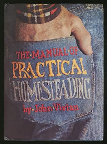 The Manual of Practical Homesteading: Vivian, John