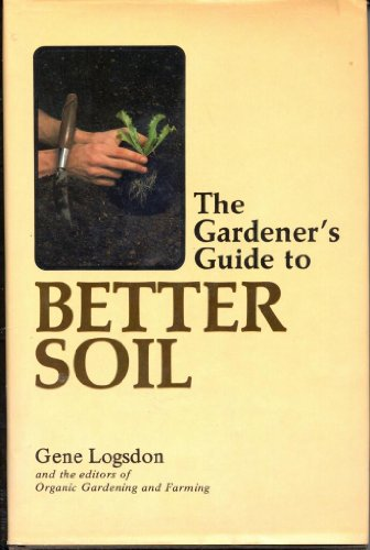 THE GARDENER'S GUIDE TO BETTER SOIL
