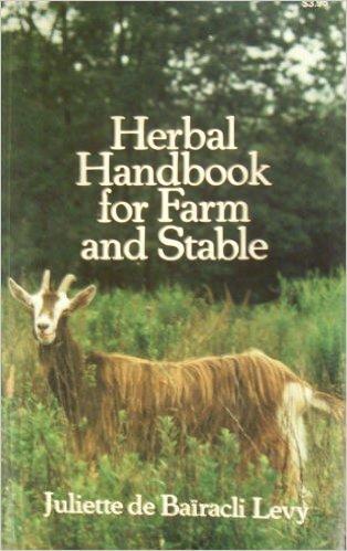 Herbal Handbook For Farm & Stable: Juliette De Bairacli