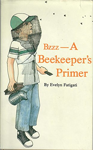 BZZZ A BEEKEEPER'S PRIMER: Evelyn Fatigati