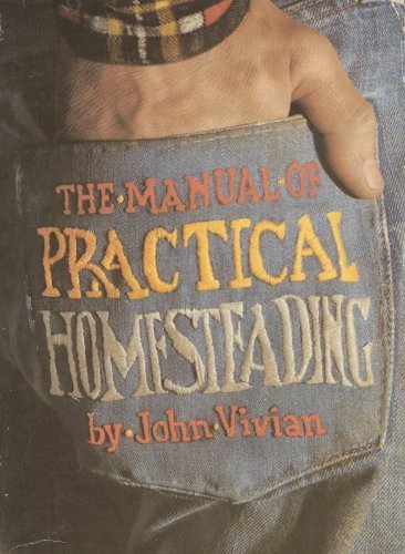 Manual of Practical Homesteading: John Vivian
