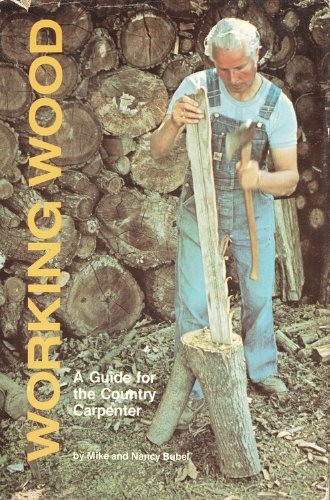 9780878571697: Working Wood: A Guide for the Country Carpenter