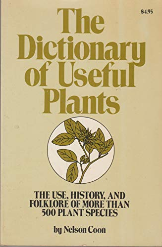9780878571857: Dictionary of Useful Plants: The Use, History and Folklore of More Than 500 Plant Species