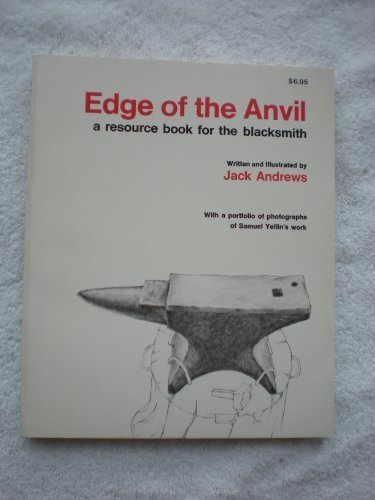 Edge of the Anvil A Resource Book for the Blacksmith