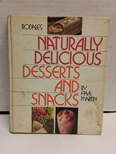 RODALE'S NATURALLY DELICIOUS DESSERTS AND SNACKS