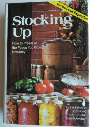 9780878572212: Stocking Up: How to Preserve the Foods You Grow, Naturally (Deluxe Edition)