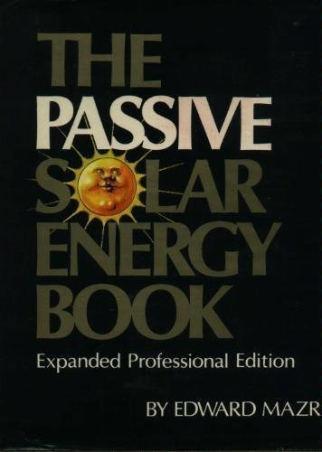 The Passive Solar Energy Book (Expanded Professional: Edward Mazria
