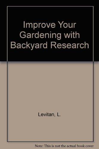 9780878572670: Improve Your Gardening with Backyard Research