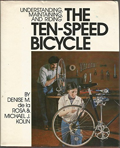 9780878572687: Understanding, maintaining, and riding the ten-speed bicycle