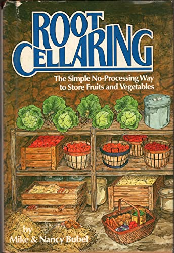 9780878572779: Root Cellaring: The Simple No-Processing Way to Store Fruits and Vegetables