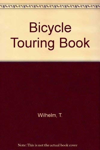 9780878572953: The Bicycle Touring Book: The Complete Guide to Bicycle Recreation