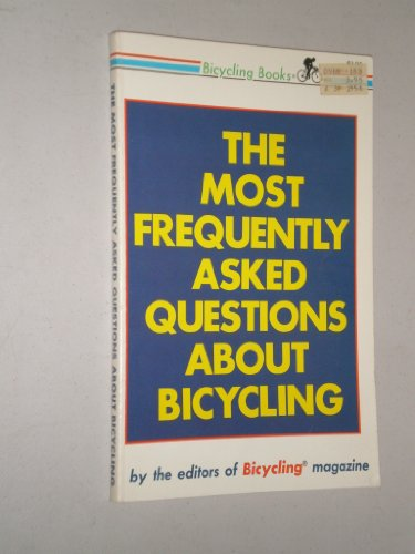 The Most frequently asked questions about bicycling (Bicycling books)