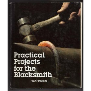 Practical Projects for the Blacksmith: Tucker, Ted