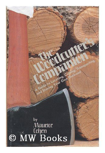 9780878573288: The woodcutter's companion: A guide to locating, cutting, transporting, and storing your own firewood
