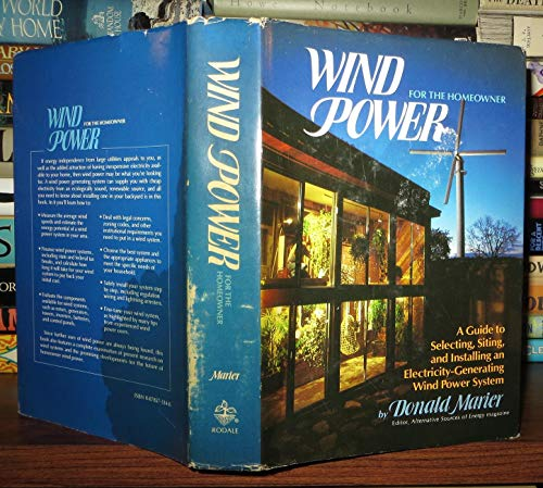 9780878573349: Wind Power for the Homeowner: A Guide to Selecting, Siting, and Installing an Electricity-Generating Wind Power System