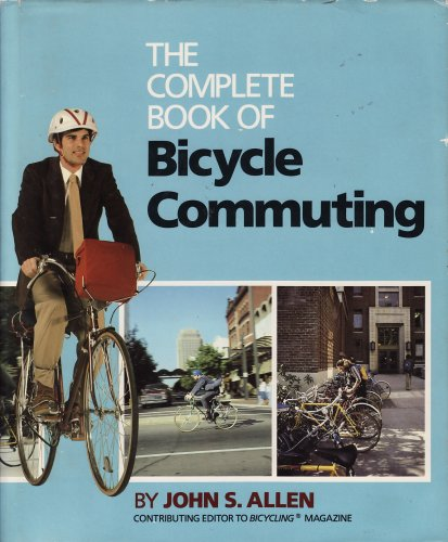 9780878573424: The Complete Book of Bicycle Commuting