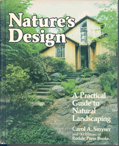 9780878573431: Nature's Design: A Practical Guide to Natural Landscaping