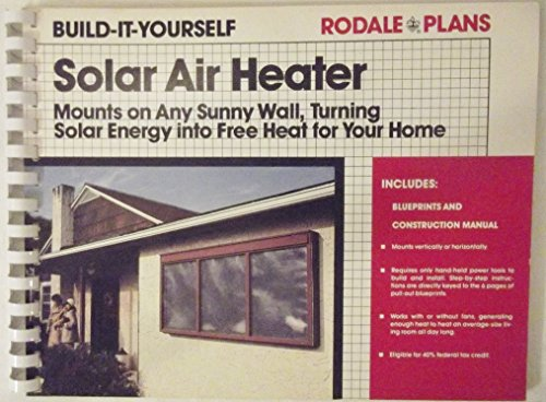 9780878573592: Solar air heater: Mounts on any sunny wall, turning solar energy into free heat for your home (Rodale plans)