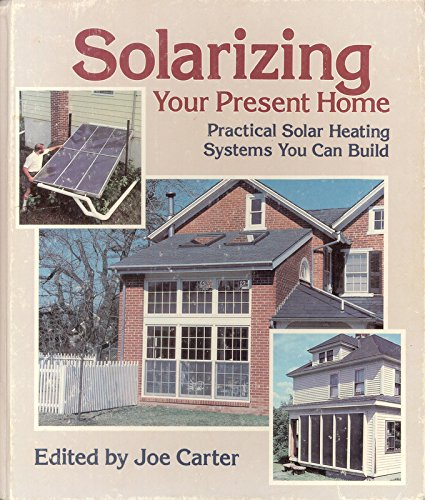 9780878573677: Solarizing Your Present Home: Practical Solar Heating Systems You Can Build