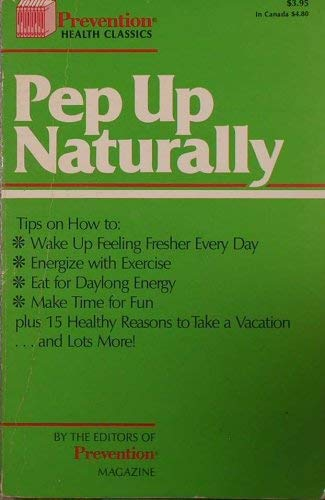 9780878573790: Pep up naturally (Prevention health classics)