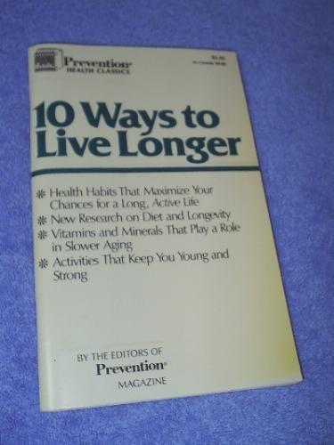 9780878573806: 10 ways to live longer (Prevention health classics)