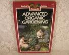 Advanced Organic Gardening (Rodale's Grow-It Guides)