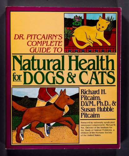 9780878573950: Dr. Pitcairn's Complete Guide to Natural Health for Dogs and Cats