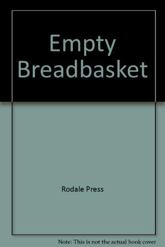 Empty Breadbasket (9780878574025) by Rodale Press