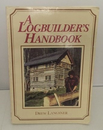 Log Builder's Handbook (9780878574193) by DREW LANGSNER