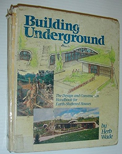 9780878574216: Building Underground: The Design and Construction Handbook for Earth-Sheltered Houses