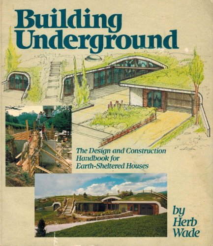9780878574223: Building Underground: The Design and Construction Handbook for Earth-Sheltered Houses