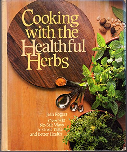 9780878574490: Cooking With the Healthful Herbs: Over 300 No-Salt Ways to Great Taste and Better Health