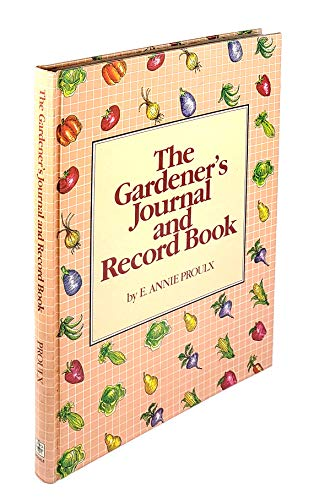 The Gardener's Journal and Record Book: Annie Proulx