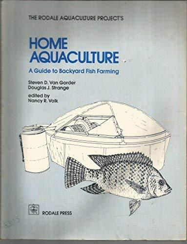 9780878574728: Home Aquaculture: A Guide to Backyard Fish Farming