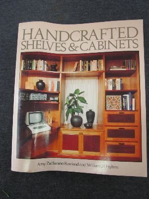 Handcrafted Shelves and Cabinets (0878574824) by Rowland; William H Hylton