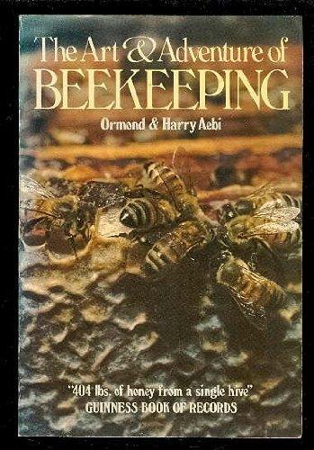 The art & adventure of beekeeping: Ormond Aebi