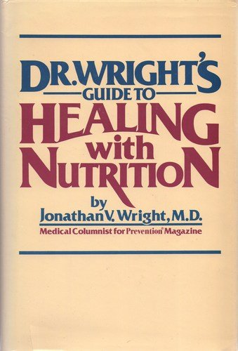 9780878574858: Dr. Wright's Guide to Healing With Nutrition