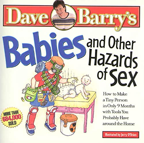 9780878575107: Babies and Other Hazards of Sex: How to Make a Tiny Person in Only 9 Months, with Tools You Probably Have around the Home