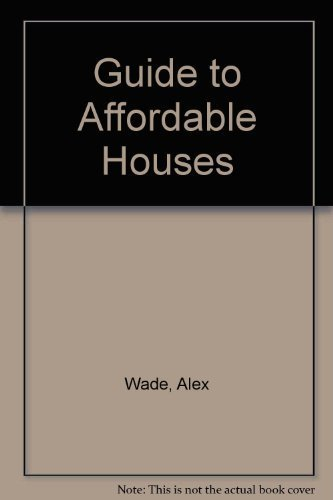 9780878575114: Alex Wade's Guide to Affordable Houses