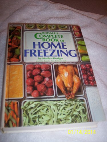 9780878575145: Rodale's Complete Book of Home Freezing