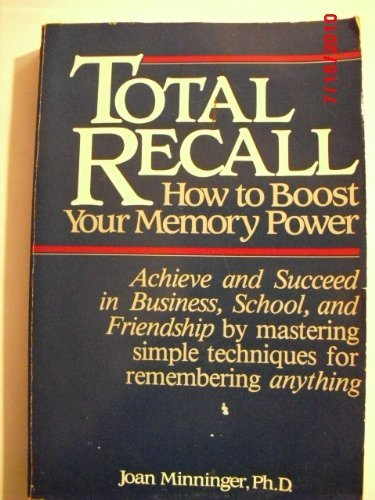 TOTAL RECALL = HOW TO BOOST YOUR: MINNINGER, PH. D.