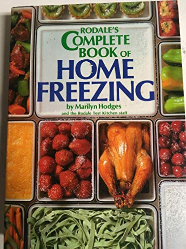 9780878575251: Rodale's Complete Book of Home Freezing