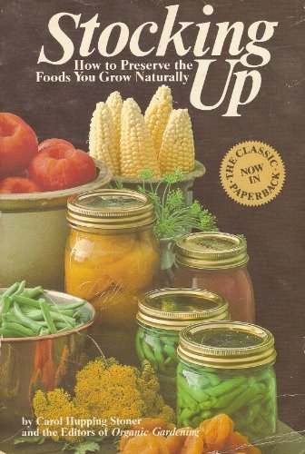 9780878575411: Stocking Up: How to Preserve the Foods You Grow Naturally