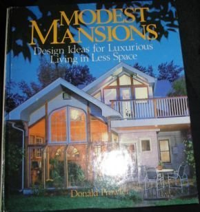 9780878575589: Modest Mansions: Design Ideas for Luxurious Living in Less Space