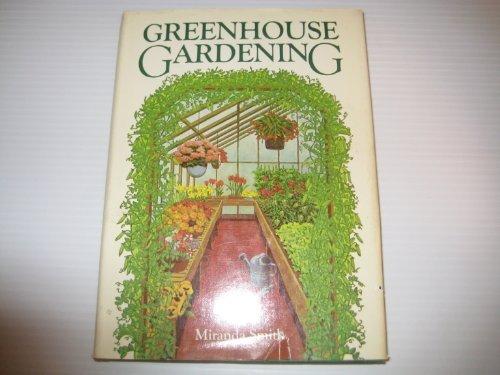 Greenhouse Gardening: Smith, Miranda